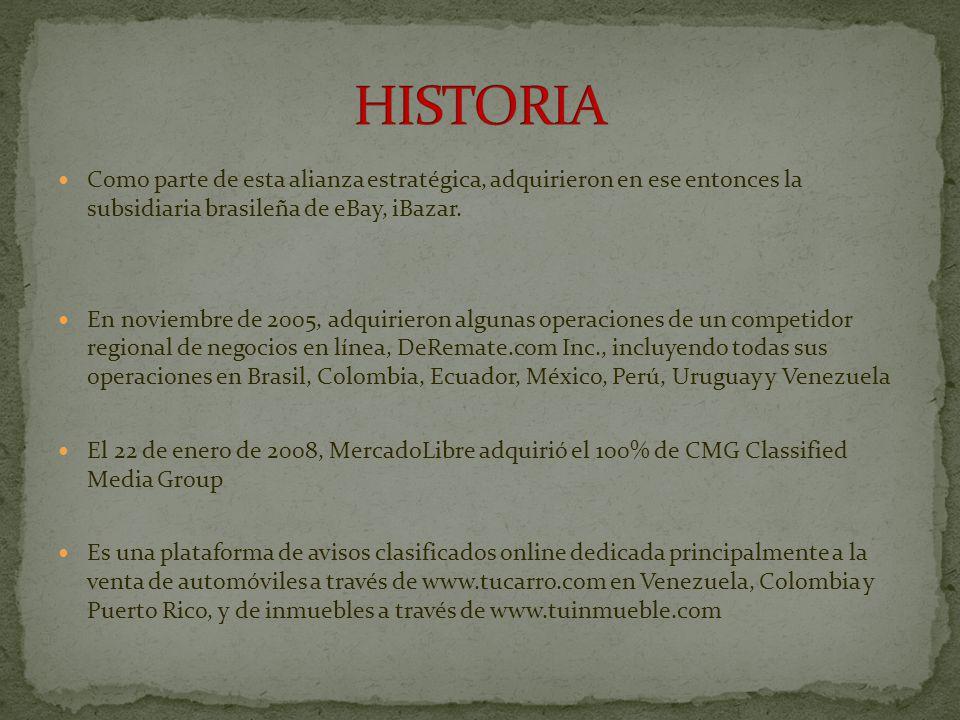 HISTORIA Como parte de esta alianza estratégica, adquirieron en ese entonces la subsidiaria brasileña de eBay, iBazar.