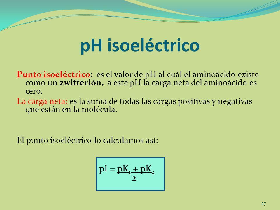 pH isoeléctrico pI = pK1 + pK2 2