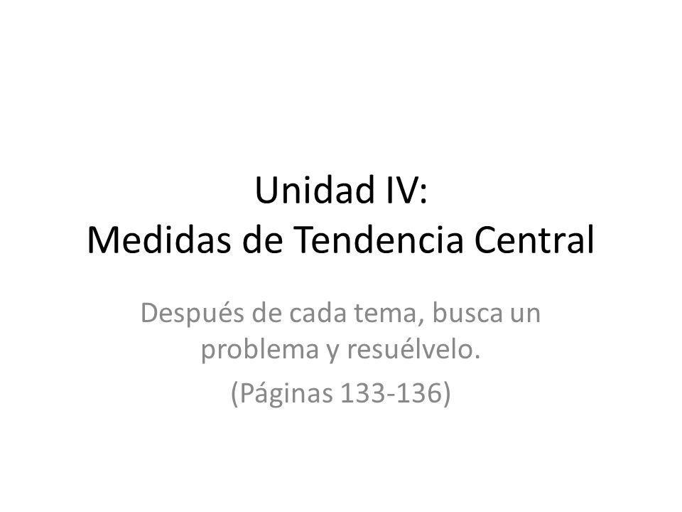 Unidad IV: Medidas de Tendencia Central