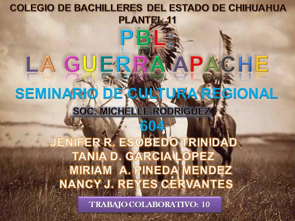 PBL: LA GUERRA APACHE SEMINARIO DE CULTURA REGIONAL 604