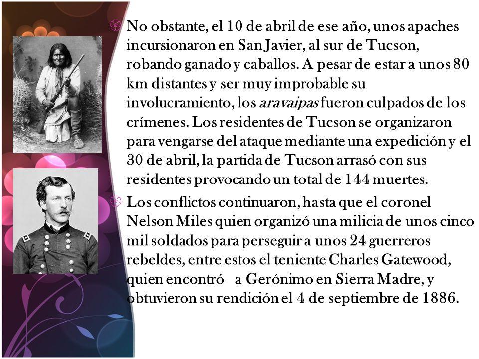 No obstante, el 10 de abril de ese año, unos apaches incursionaron en San Javier, al sur de Tucson, robando ganado y caballos. A pesar de estar a unos 80 km distantes y ser muy improbable su involucramiento, los aravaipas fueron culpados de los crímenes. Los residentes de Tucson se organizaron para vengarse del ataque mediante una expedición y el 30 de abril, la partida de Tucson arrasó con sus residentes provocando un total de 144 muertes.