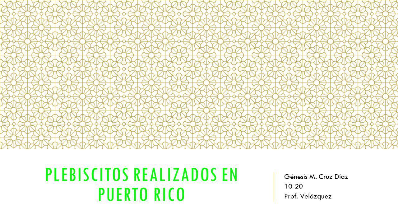 Plebiscitos realizados en Puerto rico