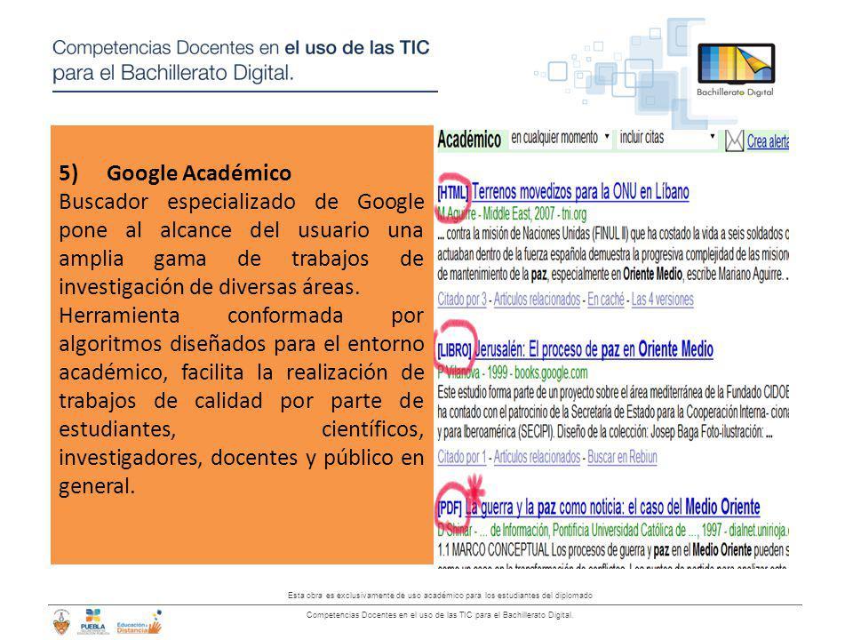 Google Académico Buscador especializado de Google pone al alcance del usuario una amplia gama de trabajos de investigación de diversas áreas.