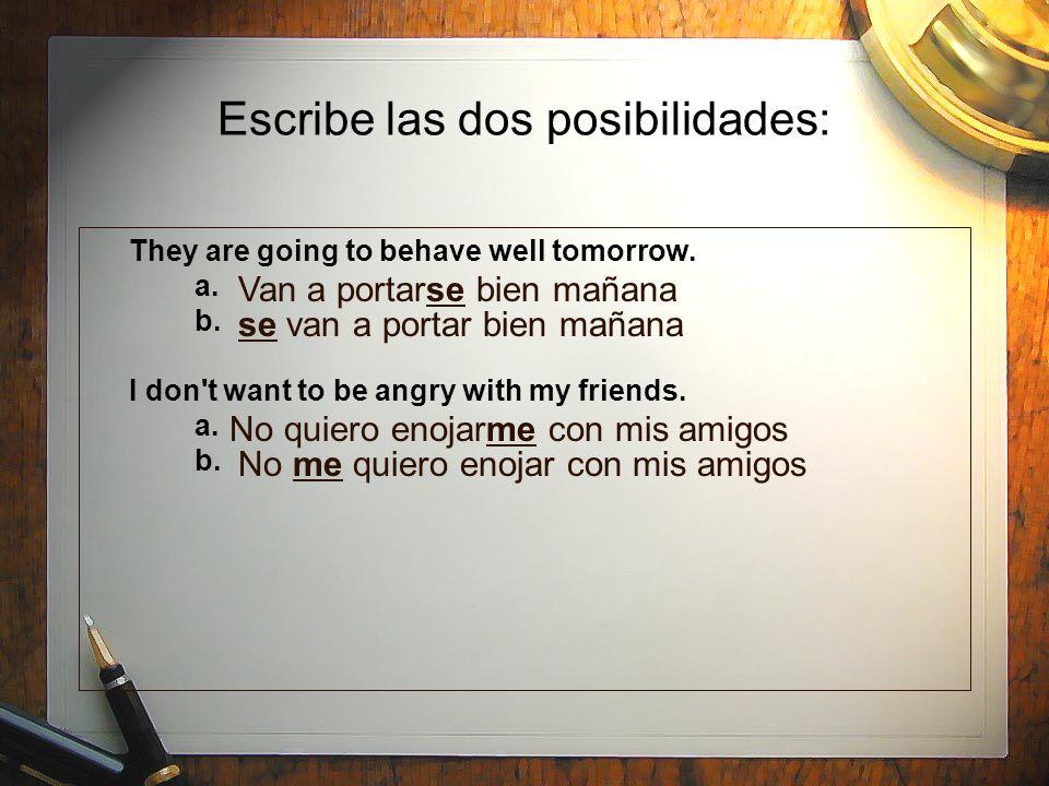 Escribe las dos posibilidades: