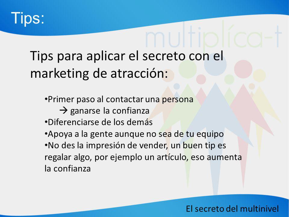 Tips: Tips para aplicar el secreto con el marketing de atracción: