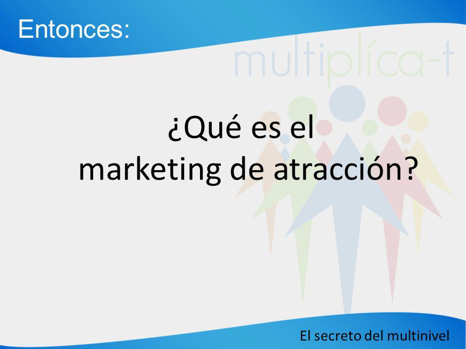 ¿Qué es el marketing de atracción