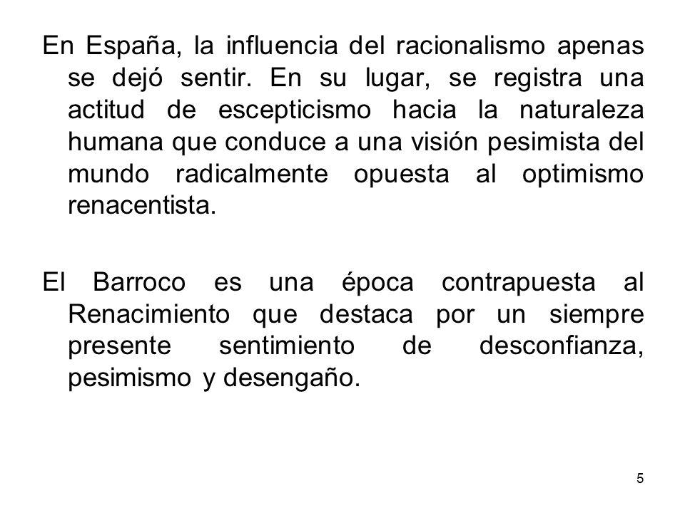 En España, la influencia del racionalismo apenas se dejó sentir