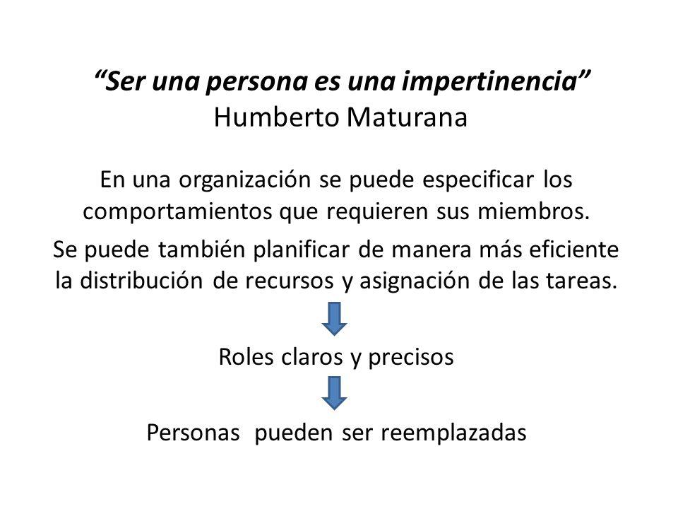 Ser una persona es una impertinencia Humberto Maturana