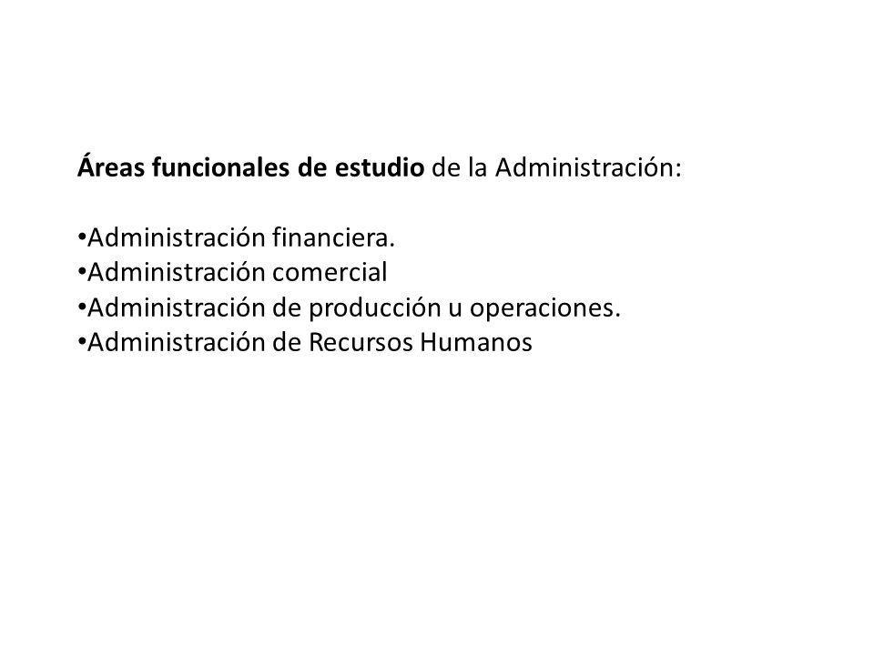 Áreas funcionales de estudio de la Administración:
