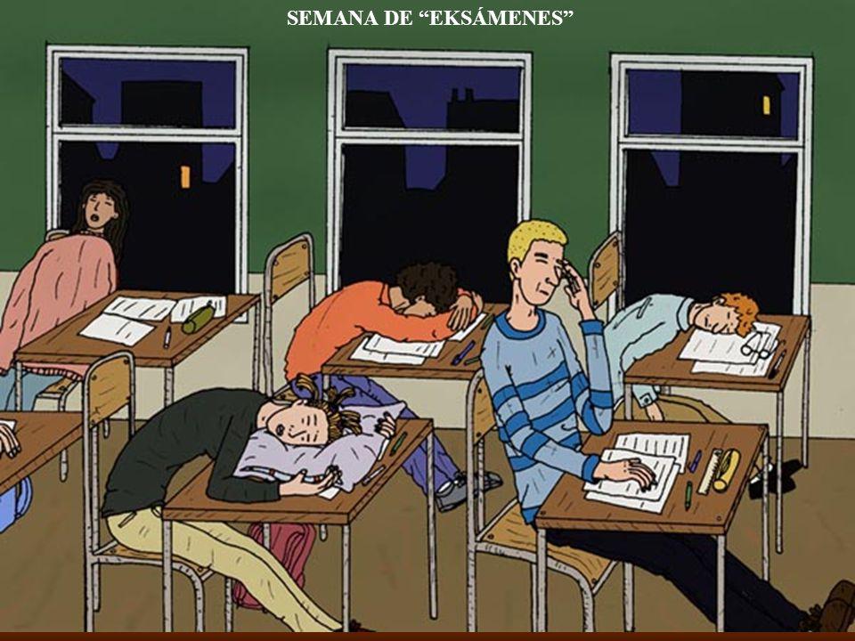 SEMANA DE EKSÁMENES