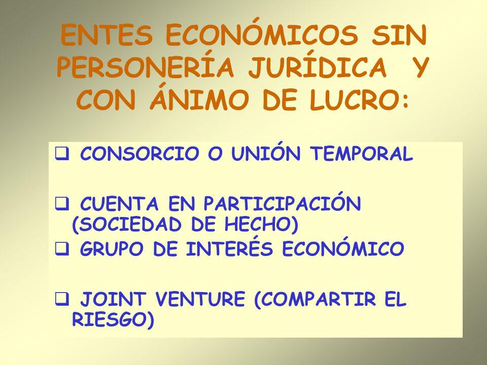 ENTES ECONÓMICOS SIN PERSONERÍA JURÍDICA Y CON ÁNIMO DE LUCRO: