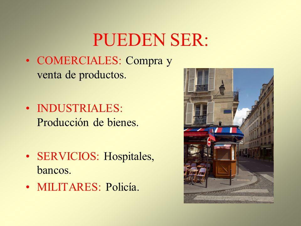 PUEDEN SER: COMERCIALES: Compra y venta de productos.