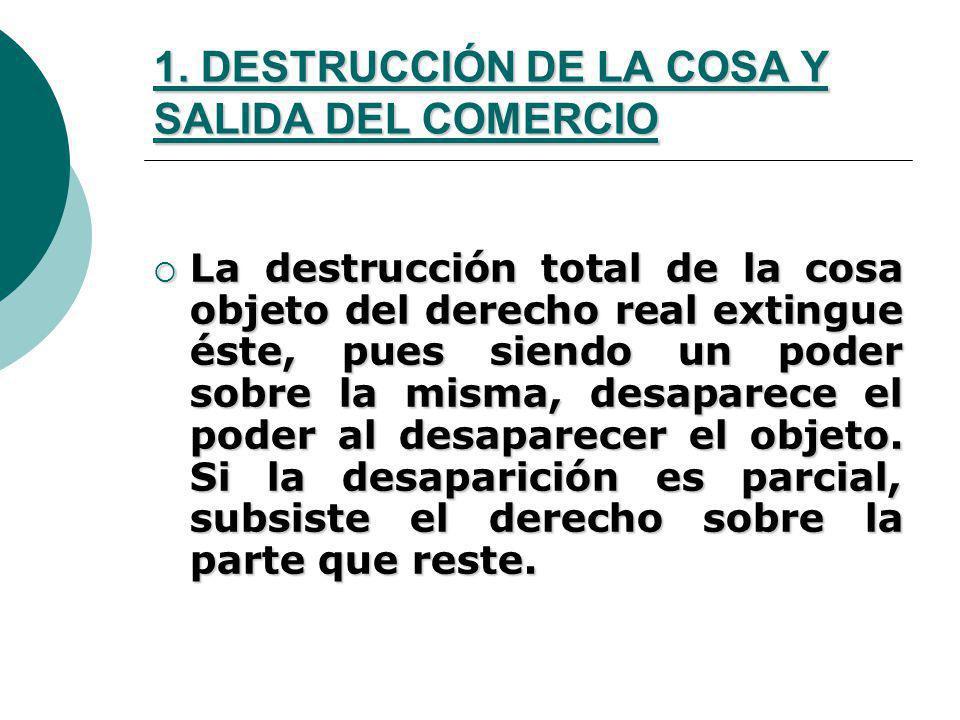 1. DESTRUCCIÓN DE LA COSA Y SALIDA DEL COMERCIO