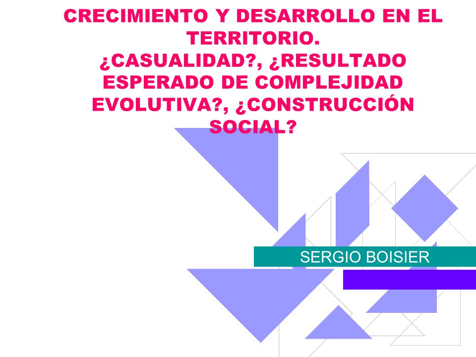 CRECIMIENTO Y DESARROLLO EN EL TERRITORIO. ¿CASUALIDAD
