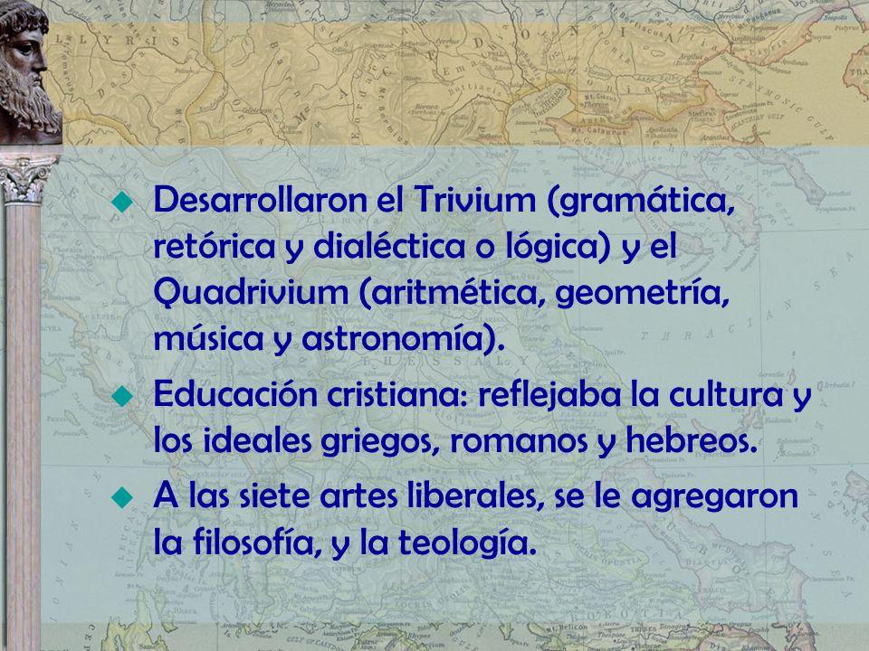 Desarrollaron el Trivium (gramática, retórica y dialéctica o lógica) y el Quadrivium (aritmética, geometría, música y astronomía).
