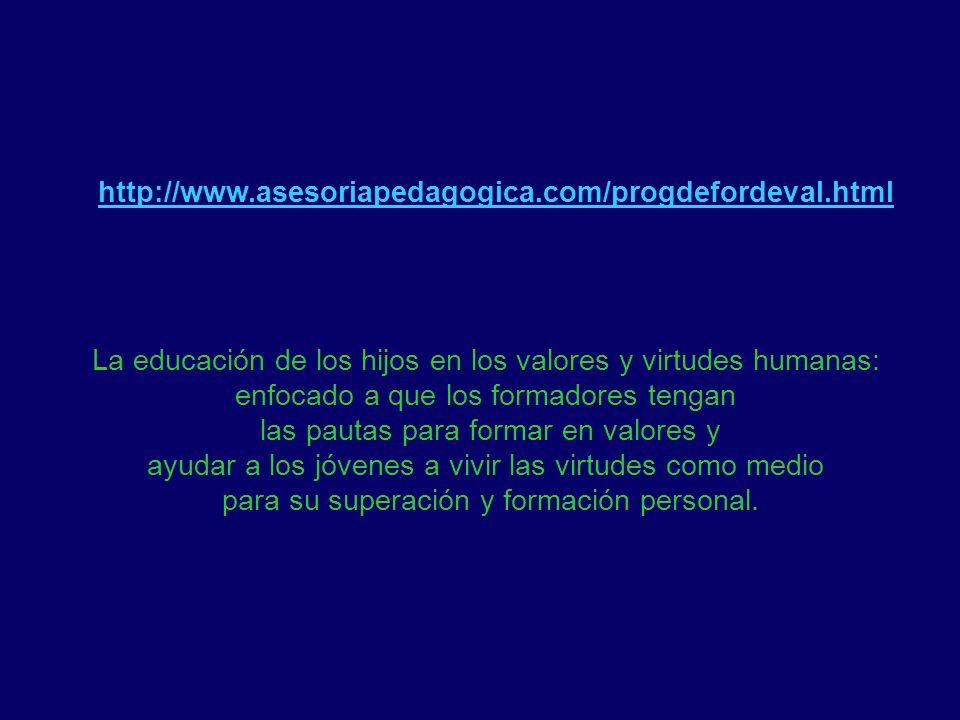 La educación de los hijos en los valores y virtudes humanas: