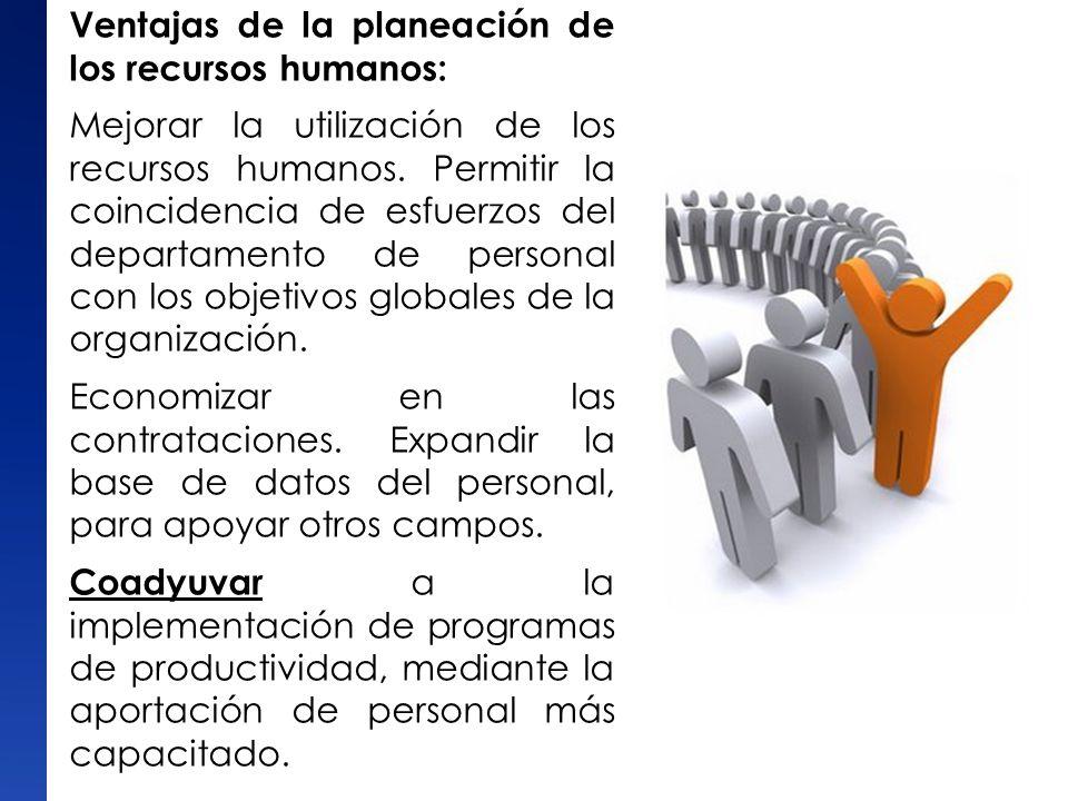 Ventajas de la planeación de los recursos humanos: