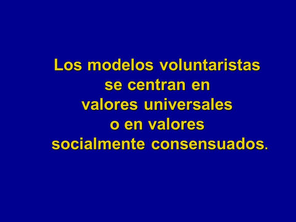 Los modelos voluntaristas socialmente consensuados.