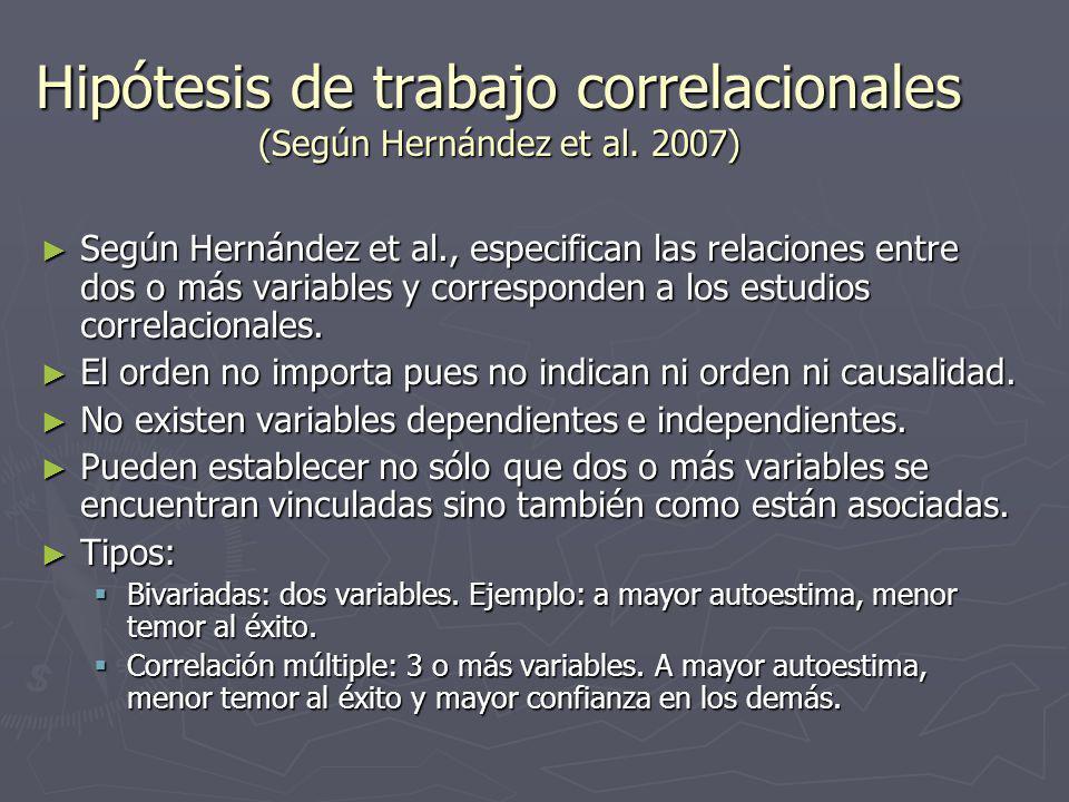 Hipótesis de trabajo correlacionales (Según Hernández et al. 2007)