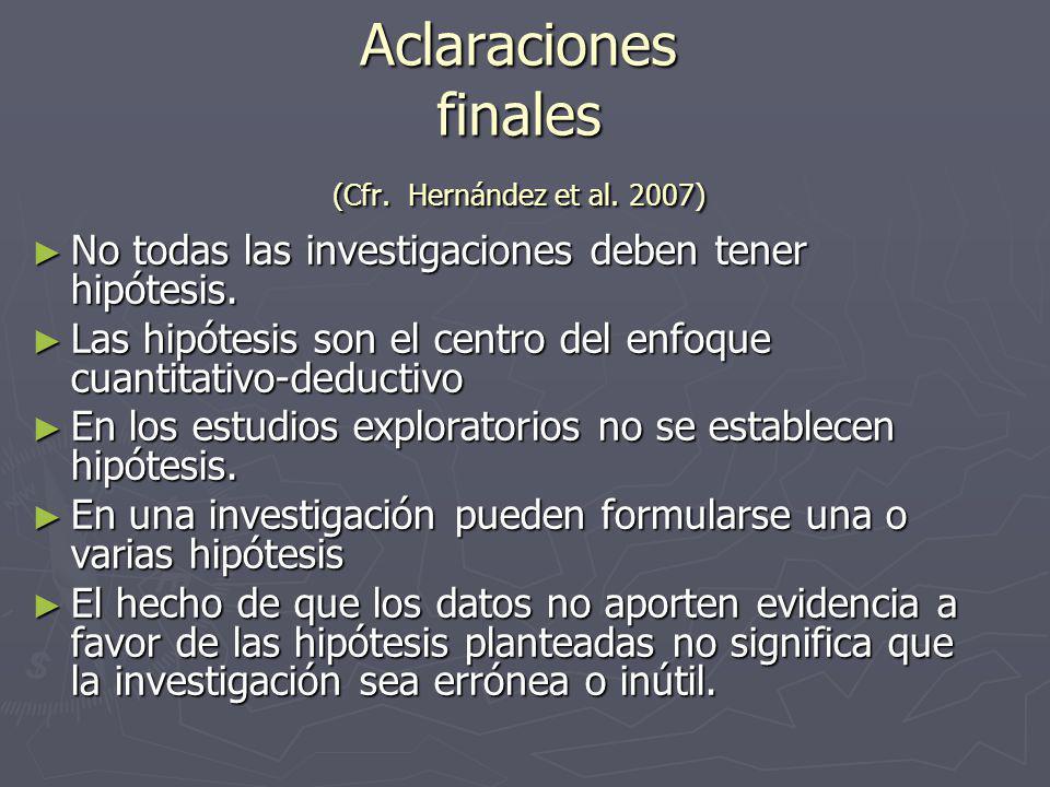 Aclaraciones finales (Cfr. Hernández et al. 2007)