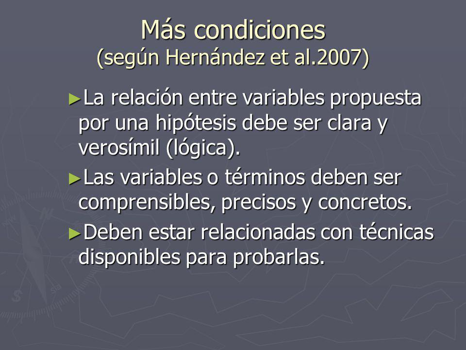 Más condiciones (según Hernández et al.2007)