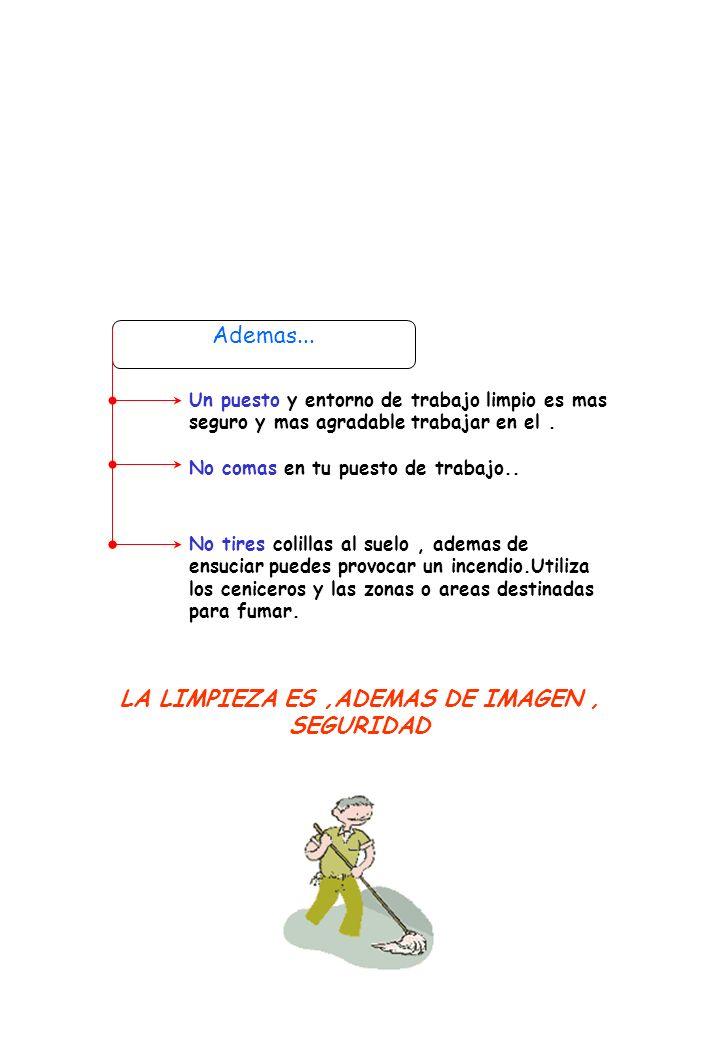 LA LIMPIEZA ES ,ADEMAS DE IMAGEN , SEGURIDAD
