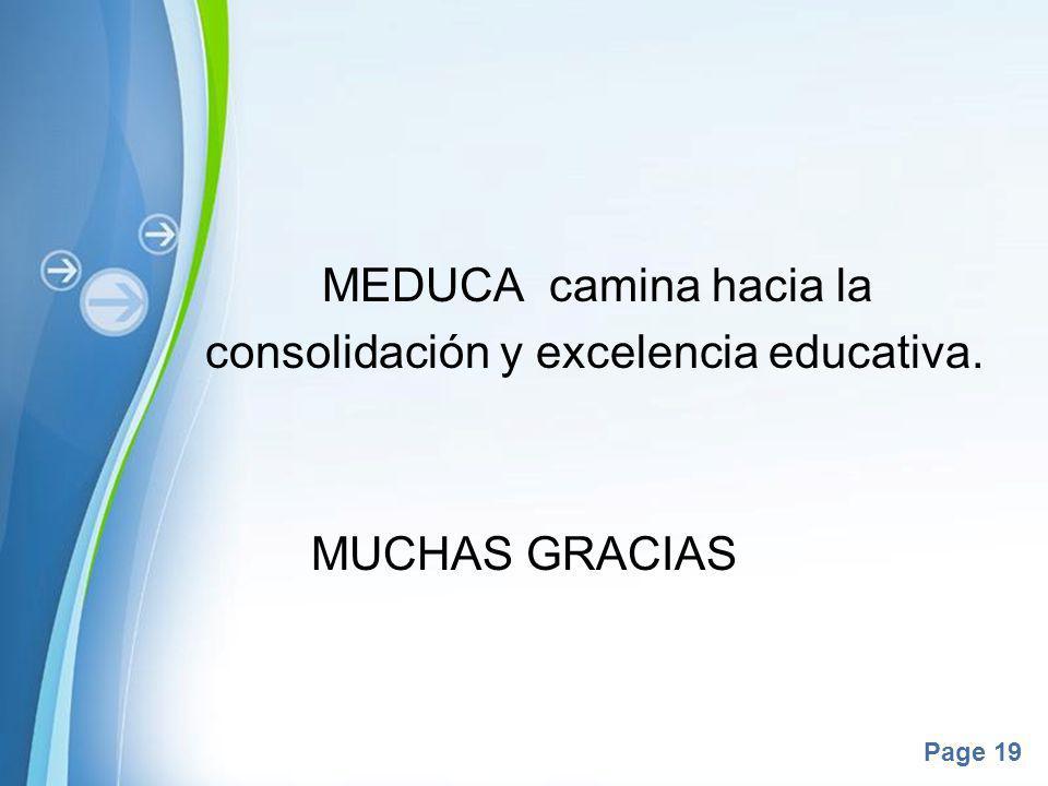 MEDUCA camina hacia la consolidación y excelencia educativa. MUCHAS GRACIAS