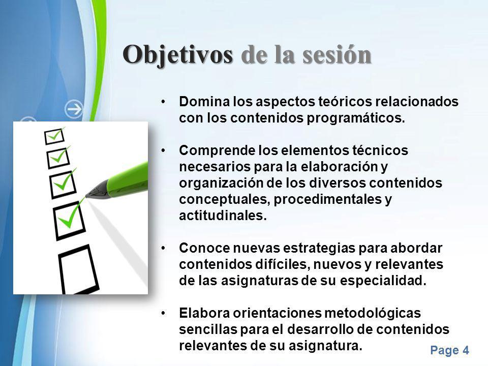 Objetivos de la sesión Domina los aspectos teóricos relacionados con los contenidos programáticos.