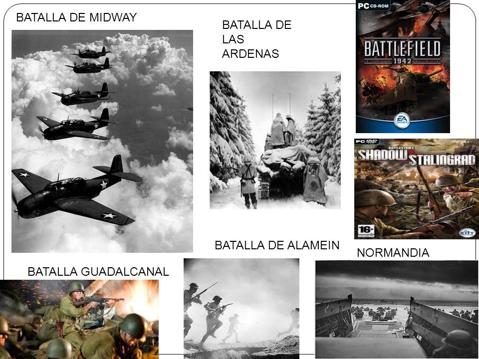 BATALLA DE MIDWAY BATALLA DE LAS ARDENAS BATALLA DE ALAMEIN NORMANDIA BATALLA GUADALCANAL
