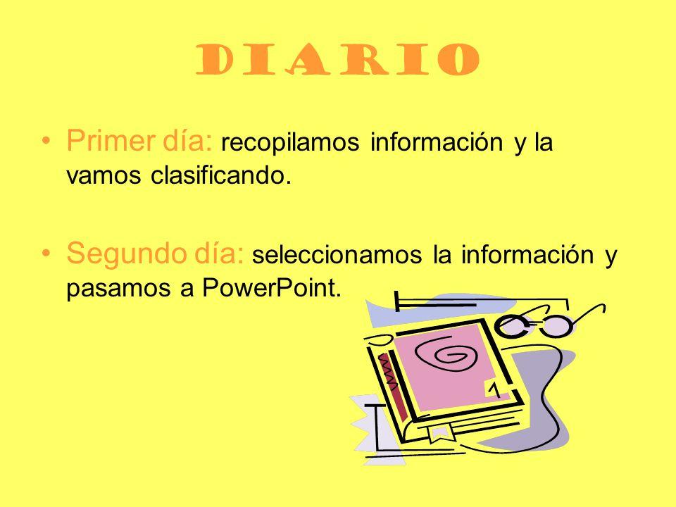 diario Primer día: recopilamos información y la vamos clasificando.
