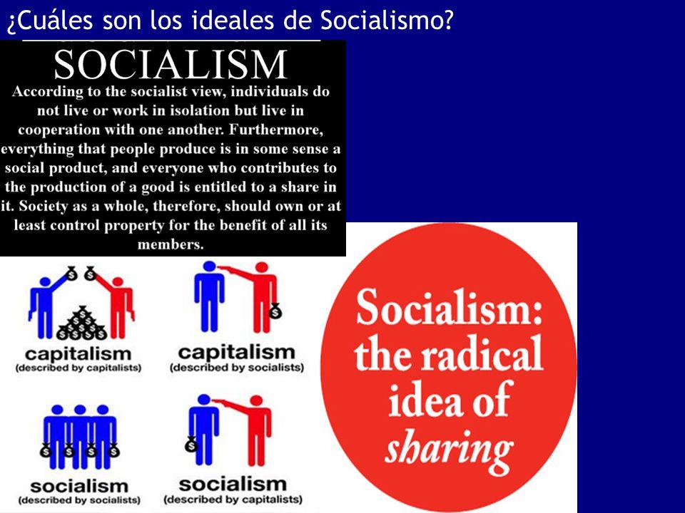 ¿Cuáles son los ideales de Socialismo