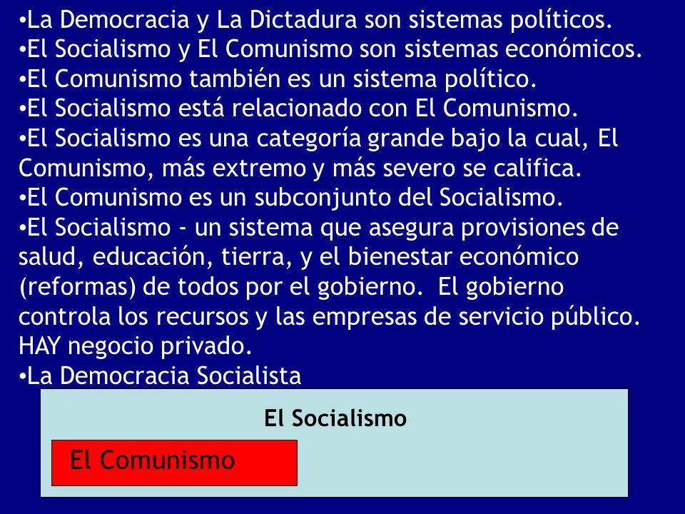 El Comunismo La Democracia y La Dictadura son sistemas políticos.