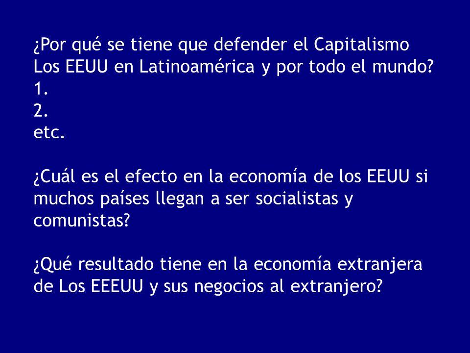 ¿Por qué se tiene que defender el Capitalismo Los EEUU en Latinoamérica y por todo el mundo
