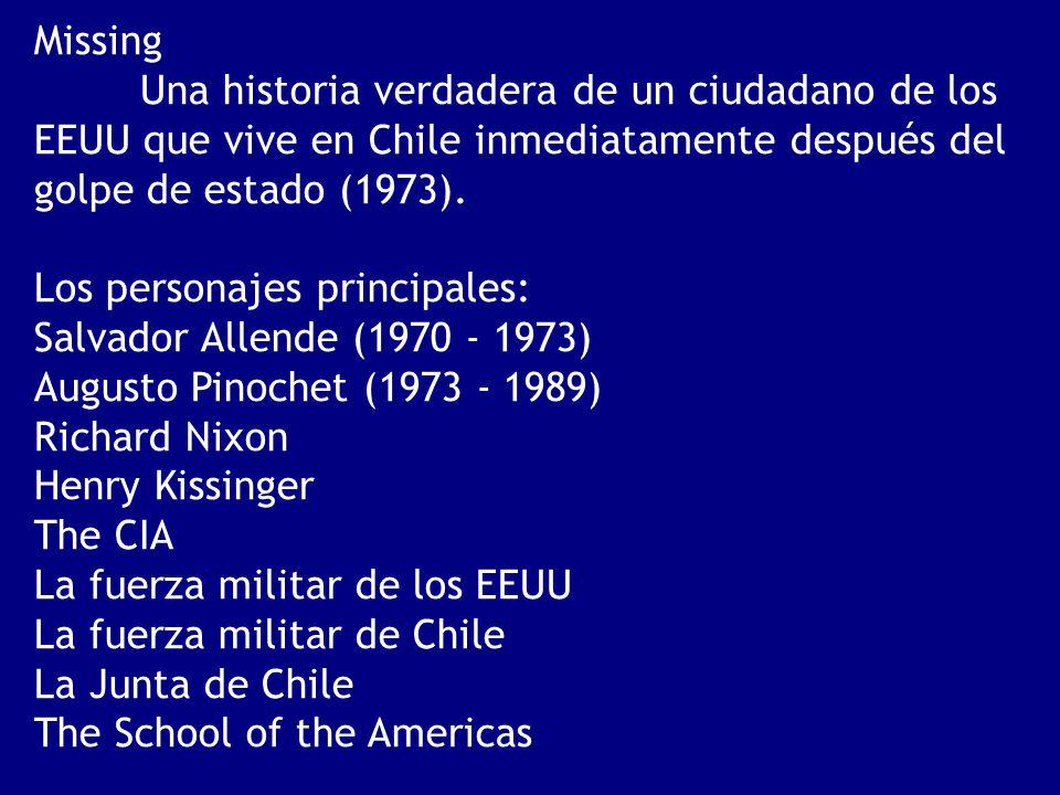 Missing Una historia verdadera de un ciudadano de los EEUU que vive en Chile inmediatamente después del golpe de estado (1973).