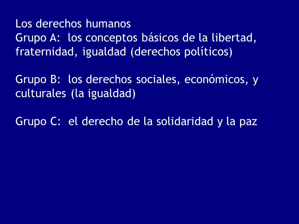 Los derechos humanos Grupo A: los conceptos básicos de la libertad, fraternidad, igualdad (derechos políticos)