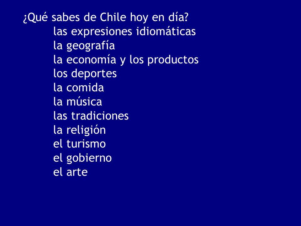 ¿Qué sabes de Chile hoy en día