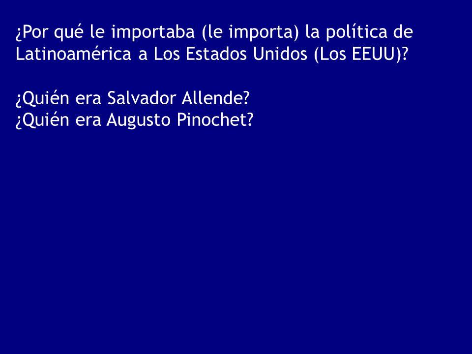 ¿Por qué le importaba (le importa) la política de Latinoamérica a Los Estados Unidos (Los EEUU)