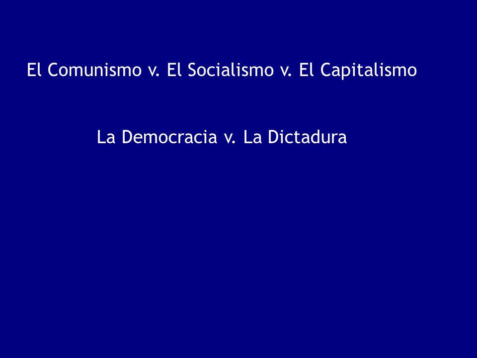 El Comunismo v. El Socialismo v. El Capitalismo