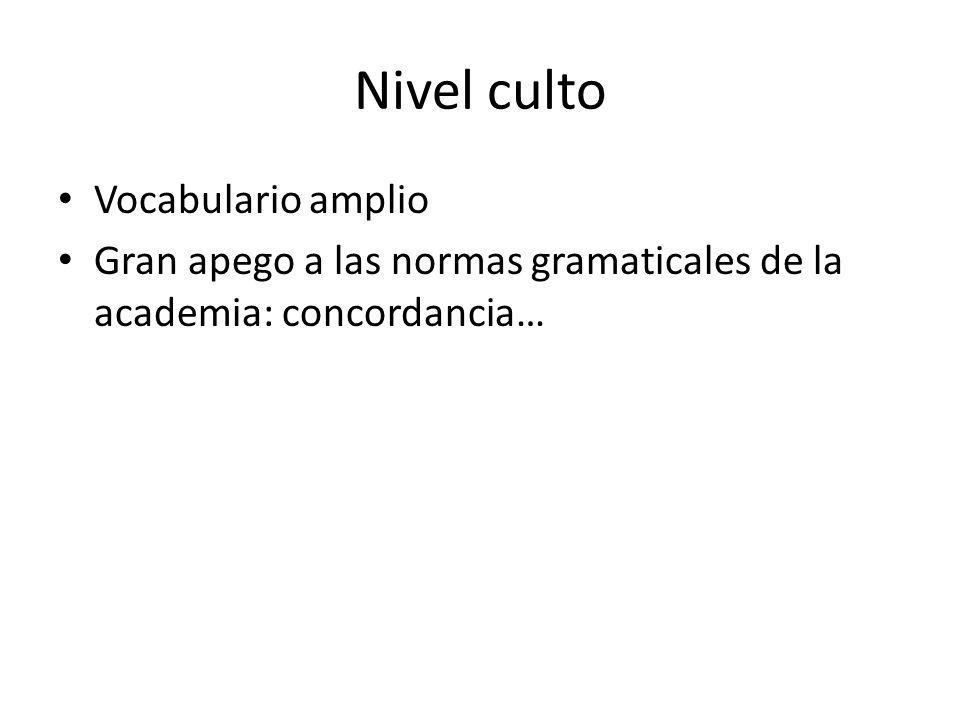 Nivel culto Vocabulario amplio