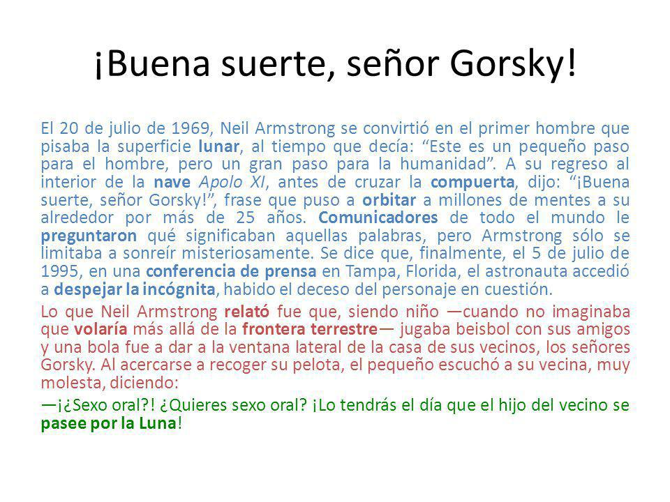 ¡Buena suerte, señor Gorsky!