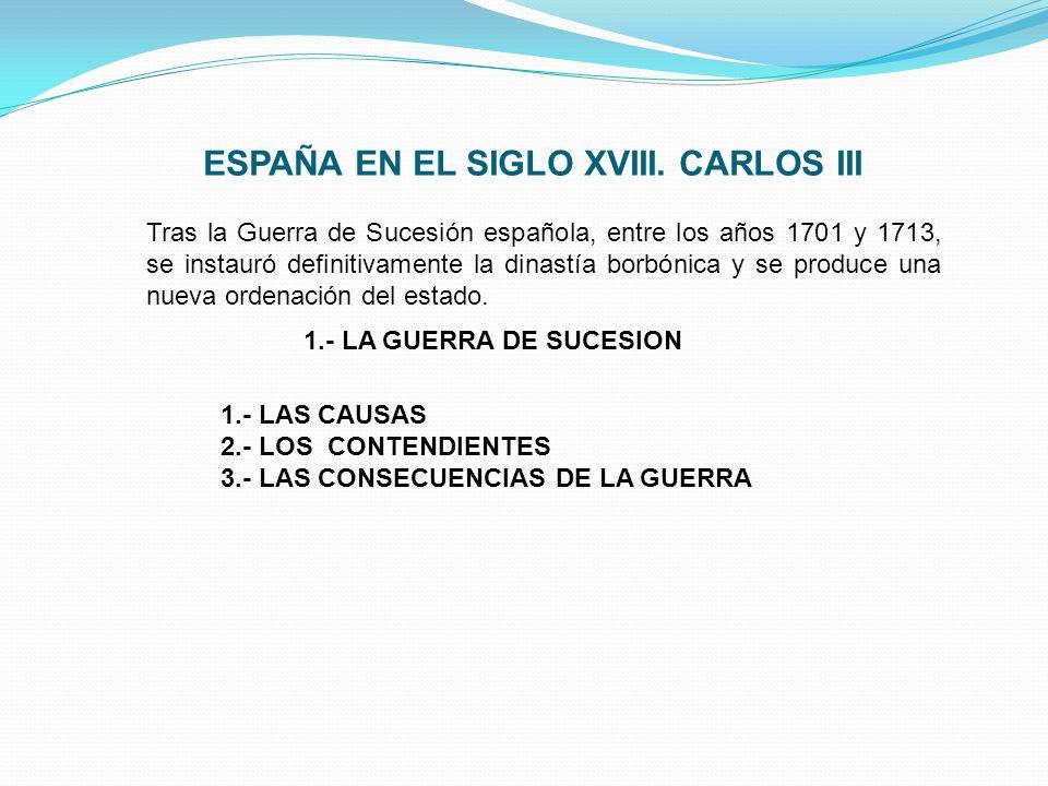 ESPAÑA EN EL SIGLO XVIII. CARLOS III