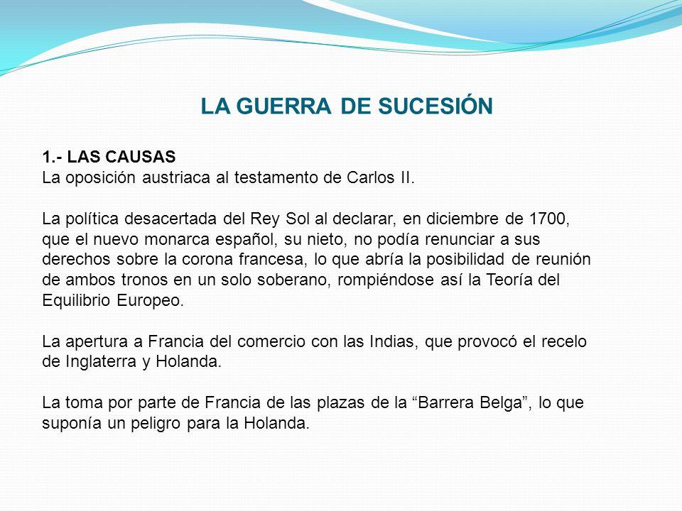 LA GUERRA DE SUCESIÓN 1.- LAS CAUSAS