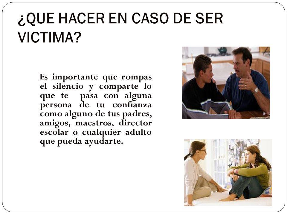 ¿QUE HACER EN CASO DE SER VICTIMA