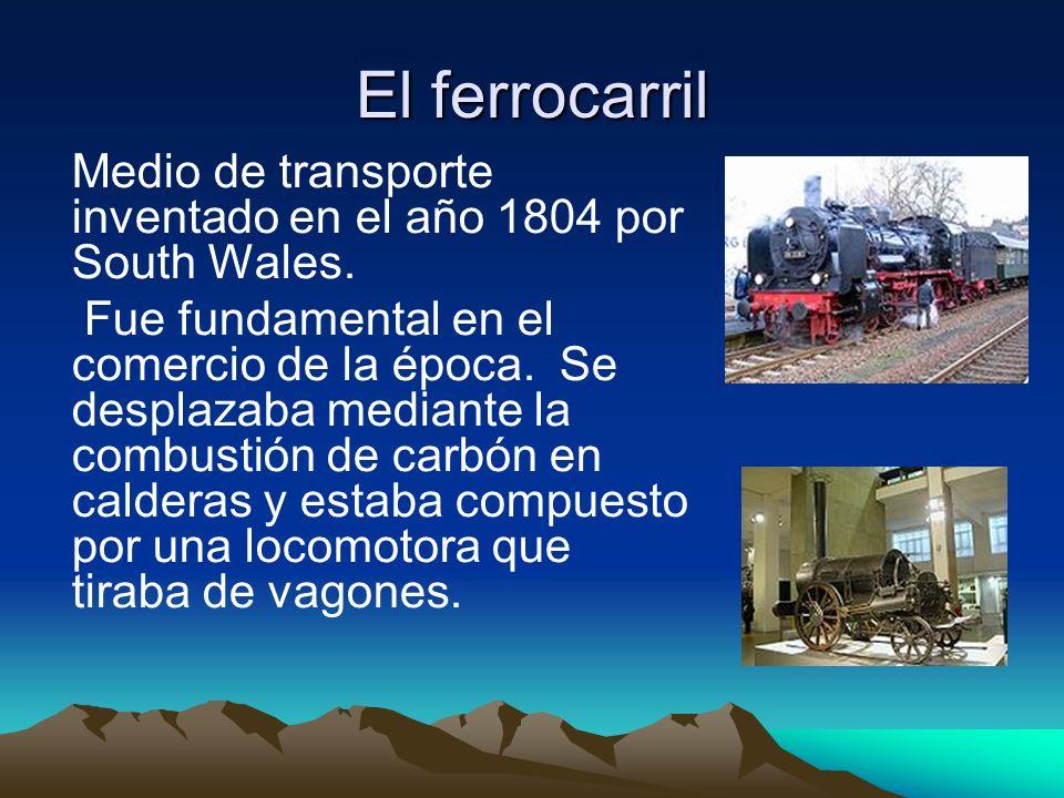 El ferrocarrilMedio de transporte inventado en el año 1804 por South Wales.