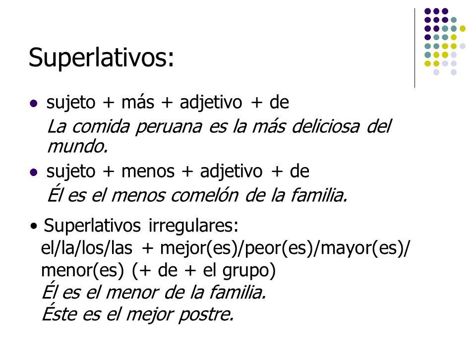 Superlativos: sujeto + más + adjetivo + de