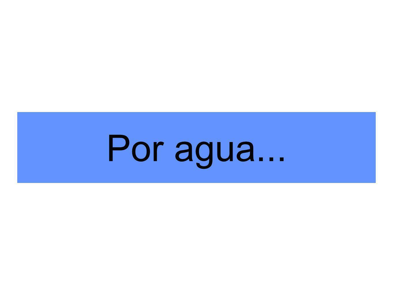 Por agua...