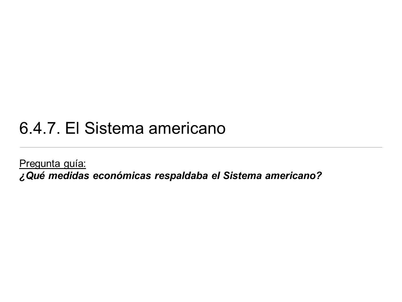 6.4.7. El Sistema americano Pregunta guía: