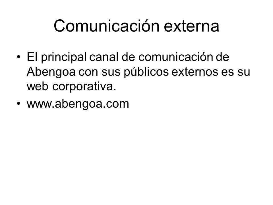 Comunicación externa El principal canal de comunicación de Abengoa con sus públicos externos es su web corporativa.
