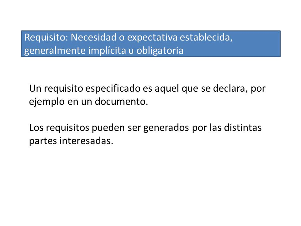 Requisito: Necesidad o expectativa establecida, generalmente implícita u obligatoria
