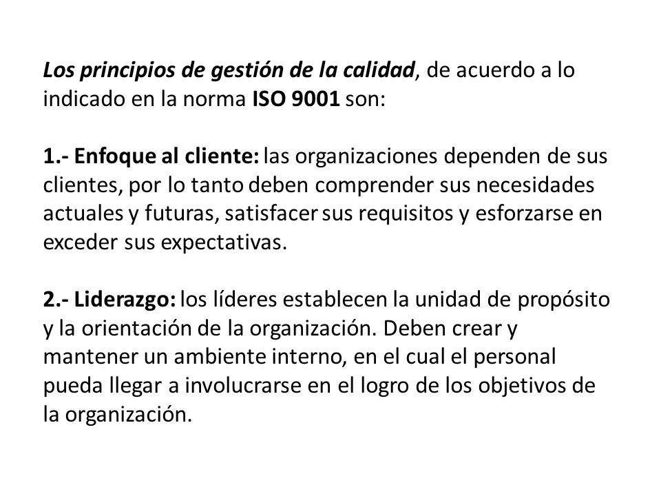 Los principios de gestión de la calidad, de acuerdo a lo indicado en la norma ISO 9001 son: